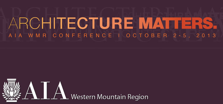 2013 AIA Western Mountain Region Conference